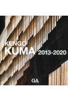 KENGO KUMA 2013-2020 | 9784871404372 | GA ARCHITECT