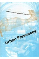 Urban Presences. NIO Architecten Complete Works 2000-2011 | 9787214075246
