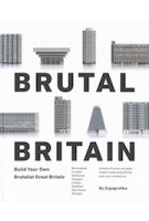 Brutal britain. build your own brutalist great britain | Zupagrafika | 9788395057427