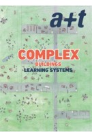 a+t 50. COMPLEX BUILDINGS. Learning Systems | 9788409018673 | a+t magazine