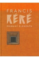 Francis Kere. Primary Elements | 9788409043927