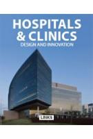 HOSPITALS and CLINICS. Design and Innovation | Carles Broto | 9788415492061