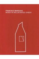 MUSEO DE BELLAS ARTES OVIEDO Francisco Mangado | 9788460825340