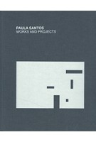 PAULA SANTOS. Works and Projects | Ana Leal | 9788469747179