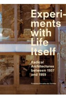 Experiments with Life Itself. Radical domestic architectures between 1937 and 1959 | Francisco González de Canales | 9788492861651