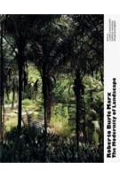 Roberto Burle Marx. The Modernity of Landscape | Lauro Cavalcanti, Francis Rambert, Farès el-Dahdah | 9788492861675
