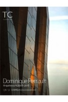 TC cuadernos 136/137. Dominique Perrault. Architecture 2008-2018 | 9788494824043 | TC cuadernos magazine