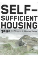 SELF SUFFICIENT HOUSING. 1st Advanced Architecture Contest | Vicente Guallart | 9788496540439