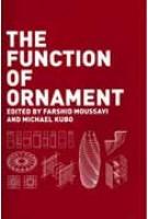 The Function of Ornament | Farshid Moussavi, Michael Kubo | 9788496540507