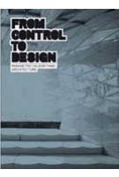 From Control to Design. Parametric / Algorithmic Architecture | Michael Meredith | 9788496540798