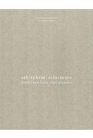 Architecture · relations - arkitektur · relationer | Marianne Jørgensen, Christian Tilma | 9788792700254 | Arkitektur B