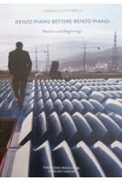 RENZO PIANO BEFORE RENZO PIANO | Lorenzo Ciccarelli | quodlibet | 9788822901316