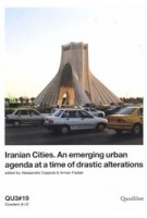 QU3#19 Iranian Cities. An emerging urban agenda at a time of drastic alterations | A. Coppola, A. Fadaei | 9788822904553 | Quodlibet