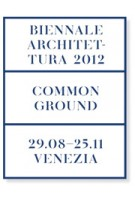 Common Ground: 13th International Architecture Exhibition. La Biennale di Venezia 2012