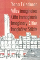 Villes Imaginaries citta immaginarie imaginary cities imaginaren stadte Yona Friedman | quodlibet | 9788874628278