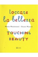 Touching Beauty | Maria Montessori, Bruno Munari | 9788875708313 | Corraini Edizioni