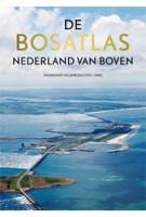 De Bosatlas. Nederland van boven | 9789001120030