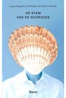 De stem van de Noordzee. Een pleidooi voor vloeibaar denken | Laura Burgers, Eva Meijer, Evanne Nowak, Ambassade van de Noordzee | 9789024433315 | BOOM