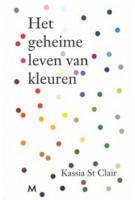 Het geheime leven van kleuren | Kassia St Clair, Annemie de Vries | 9789029091732 | Meulenhoff