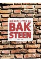 Biografie van de Baksteen. 1850-2000
