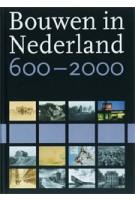 Bouwen in Nederland 600-2000 | Koos Bosma | 9789040089275 | Waanders