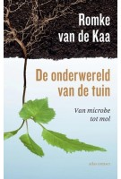 De onderwereld van de tuin. Van microbe tot mol | Romke van de Kaa | 9789045042084 | Atlas Contact