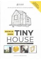 Bouw je eigen Tiny House. Groots bouwen in het klein | Jan-Willem van der Male, Noortje Veerman | 9789045218939 | Karakter