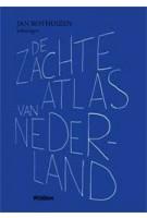 De zachte Atlas van Nederland | Jan  Rothuizen | 9789046811146