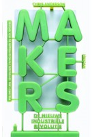 Makers. De nieuwe industriële revolutie | Chris Anderson | 9789046813881