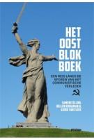 HET OOSTBLOKBOEK. Een reis langs de sporen van het communistische verleden | Hellen Kooijman, Guido van Eijck | 9789046817605