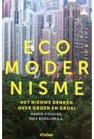 ECOMODERNISME. Het nieuwe denken over groen en groei | Marco Visscher | 9789046821817
