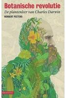 Botanische revolutie de plantenleer van Charles Darwin | Norbert Peeters | KNNV Uitgeverij | 9789050115780