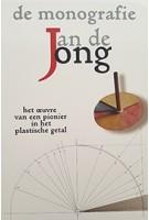 Jan de Jong. de monografie. Het oeuvre van een pionier in het plastische getal | Hilde de Haan, Ids Haagsma, Wim Ramselaar | 9789051050509 | Architext