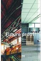 Future Proof! Nieuw Vakmanschap in herbestemming | Martine Zoeteman en Ankie Petersen | 9789053455340 | Matrijs