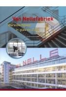 Van nellefabriek. werelderfgoed in glas en staal | Willemijn Zwikstra | 9789053455456 | MATRIJS