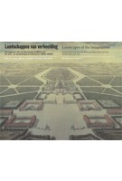 Landschappen van verbeelding. Vormgeven aan de Europese traditie van de tuin- en landschapsarchitectuur 1600-2000 | Christian Bertram, Erik de Jong, Michel Lafaille | 9789056620295