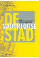 De naoorlogse stad. Een hedendaagse ontwerpopgave | Ad Hereijgers, Endry van Velzen | 9789056622244