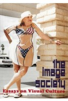 The Image Society. Essays on Visual Culture | Frits Gierstberg, Warna Oosterbaan | 9789056622848