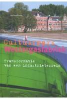 Cultuurpark Westergasfabriek. Transformatie van een industrieterrein | Olof Koekebakker | 9789056623388