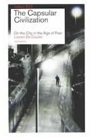 The Capsular Civilization. On the City in the Age of Fear | Lieven De Cauter | 9789056624071