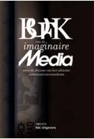 Boek van de imaginaire Media. Over de droom van het ultieme communicatiemedium | Eric Kluitenberg | 9789056625382