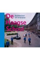 De Haagse school. Architectuur om in te leren | Dorine van Hoogstraten | 9789056625412