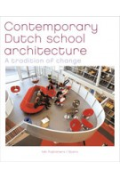 Contemporary Dutch School Architecture. A tradition of change | Ton Verstegen, Dolf Broekhuizen | 9789056626563