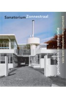 Sanatorium Zonnestraal. Geschiedenis en restauratie van een modern monument | Paul Meurs, Marie-Thérèse van Thoor | 9789056626952