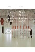 Dutch Design Jaarboek 2009 | Vincent van Baar, Bert van Meggelen, Timo de Rijk | 9789056626983
