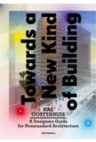 Towards a New Kind of Building. A Designers Guide for Nonstandard Architecture | Kas Oosterhuis | 9789056627638