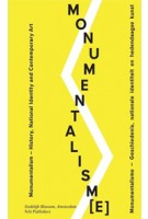Monumentalism. History, National Identity and Contemporary Art | Jelle Bouwhuis, Margriet Schavemaker | 9789056627737