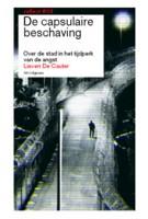 De capsulaire beschaving. Over de stad in het tijdperk van de angst. reflect 03 (ebook) | Lieven De Cauter | 9789056627867
