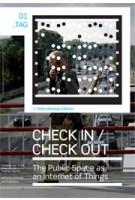 Check In / Check Out. The Public Space as an Internet of Things   Christian van 't Hof, Floortje Daemen, Rinie van Est   9789056628086
