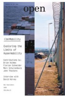 Open 21 (Im)mobility. Exploring the Limits of Hypermobility | Jorinde Seijdel, Liesbeth Melis, Eric Kluitenberg | 9789056628147